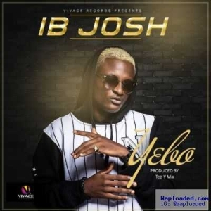 Vivace Records Presents: IB Josh - Yebo (Prod by Tee-Y Mix)